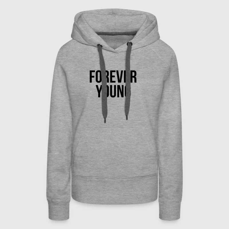 Forever Young SWAG Hipster Youth Dancer Hip Hop Hoodies - Women's Premium Hoodie