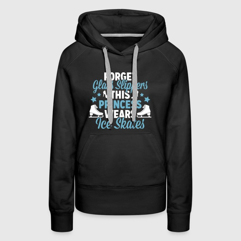This Princess Wears Ice Skates - Women's Premium Hoodie