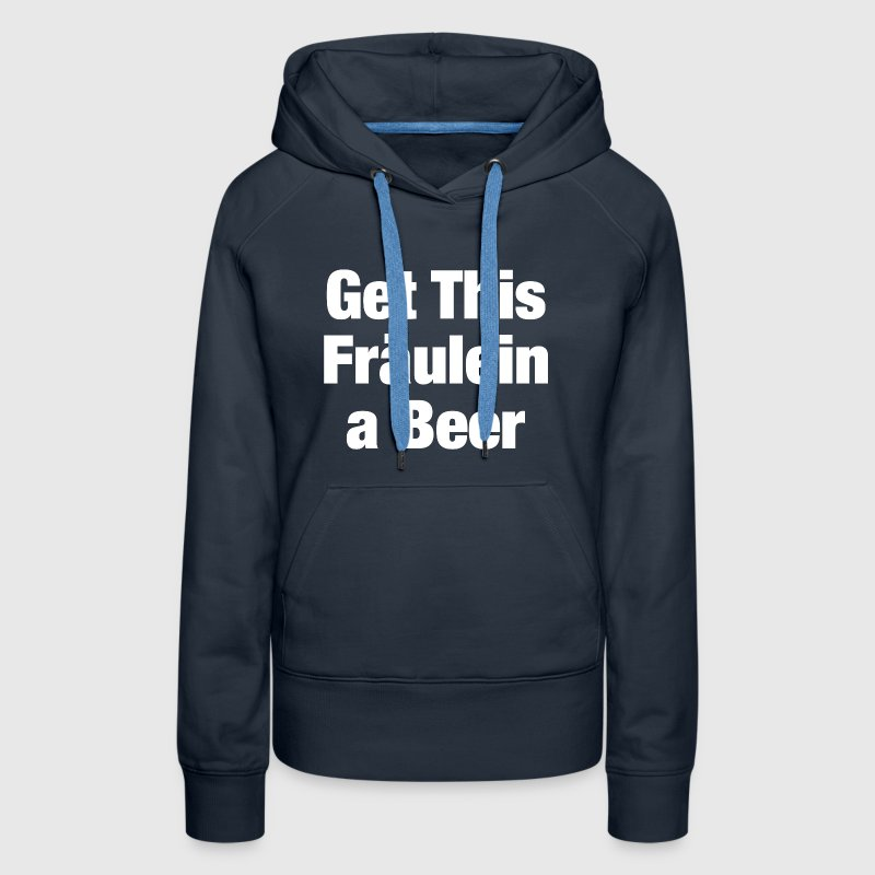 BEER FOR FRAULEIN Hoodies - Women's Premium Hoodie