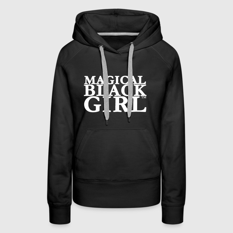 Magical Black Girl Shirt - Women's Premium Hoodie
