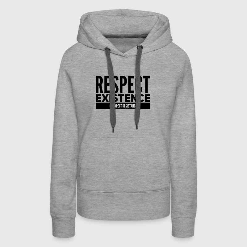 Respect existence or expect resistance Hoodies - Women's Premium Hoodie