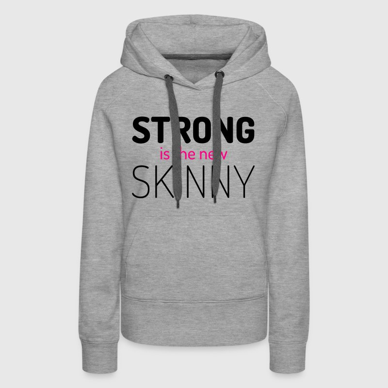 Strong New Skinny Gym Quote Hoodies - Women's Premium Hoodie