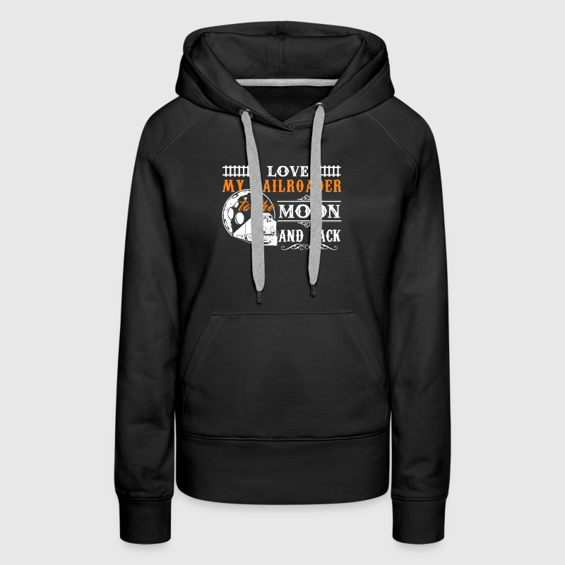 I Love My Railroader - Women's Premium Hoodie