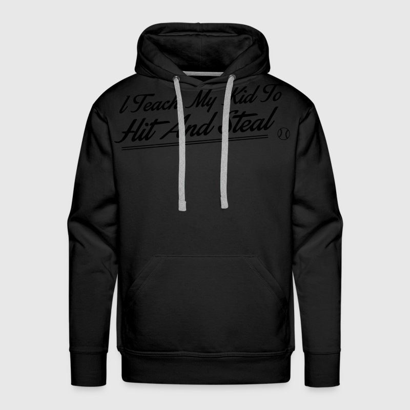 I teach my kid to hit and steal - baseball Hoodies - Men's Premium Hoodie