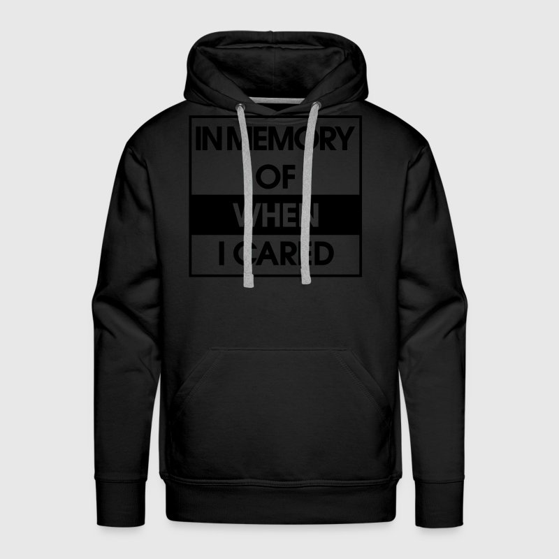 In Memory of when i cared Hoodies - Men's Premium Hoodie