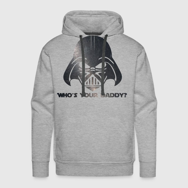 Who's Your Daddy? Hoodies - Men's Premium Hoodie