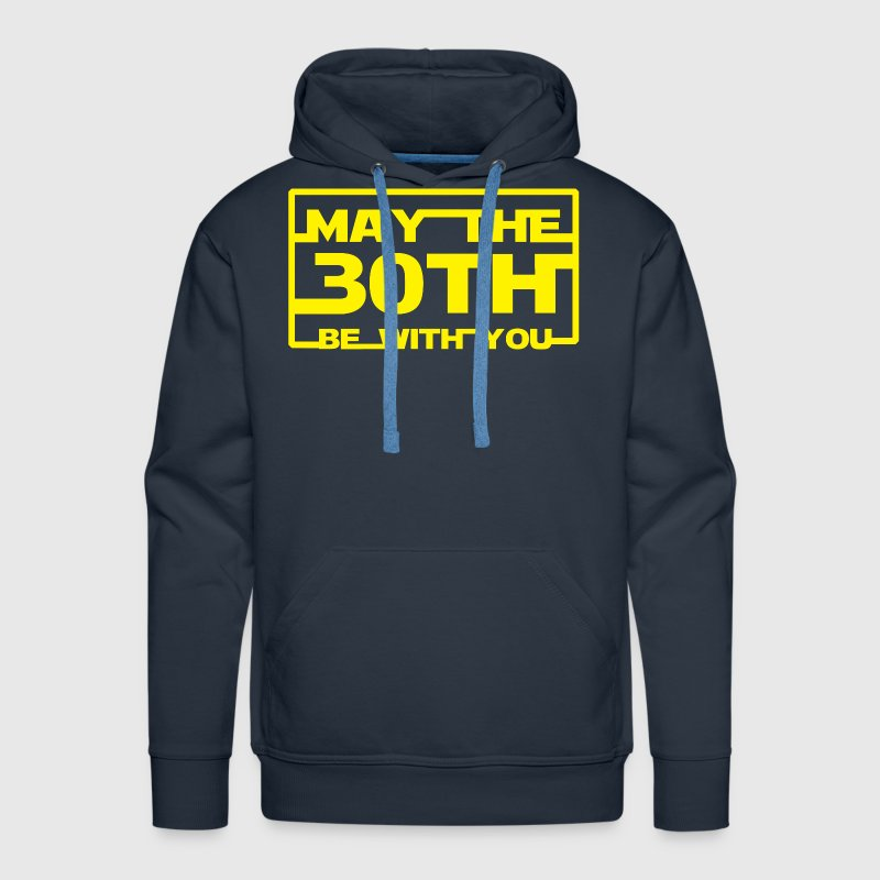 May the 30th be with you Hoodies - Men's Premium Hoodie