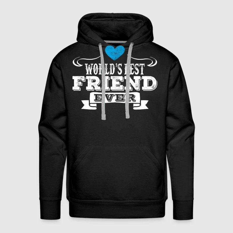 World's Best Friend Ever Hoodies - Men's Premium Hoodie