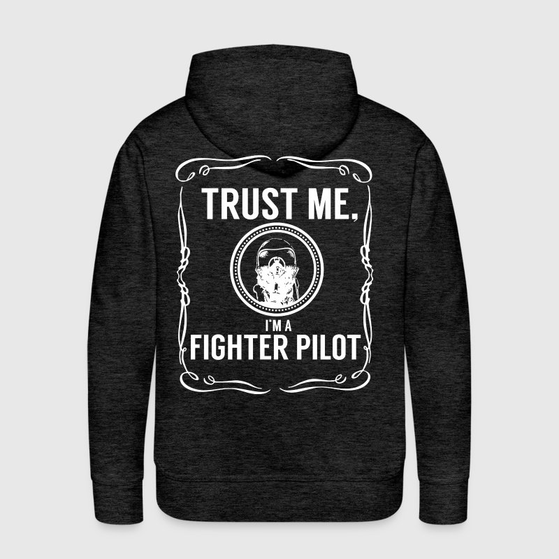 Trust me - Fighter pilot Hoodies - Men's Premium Hoodie