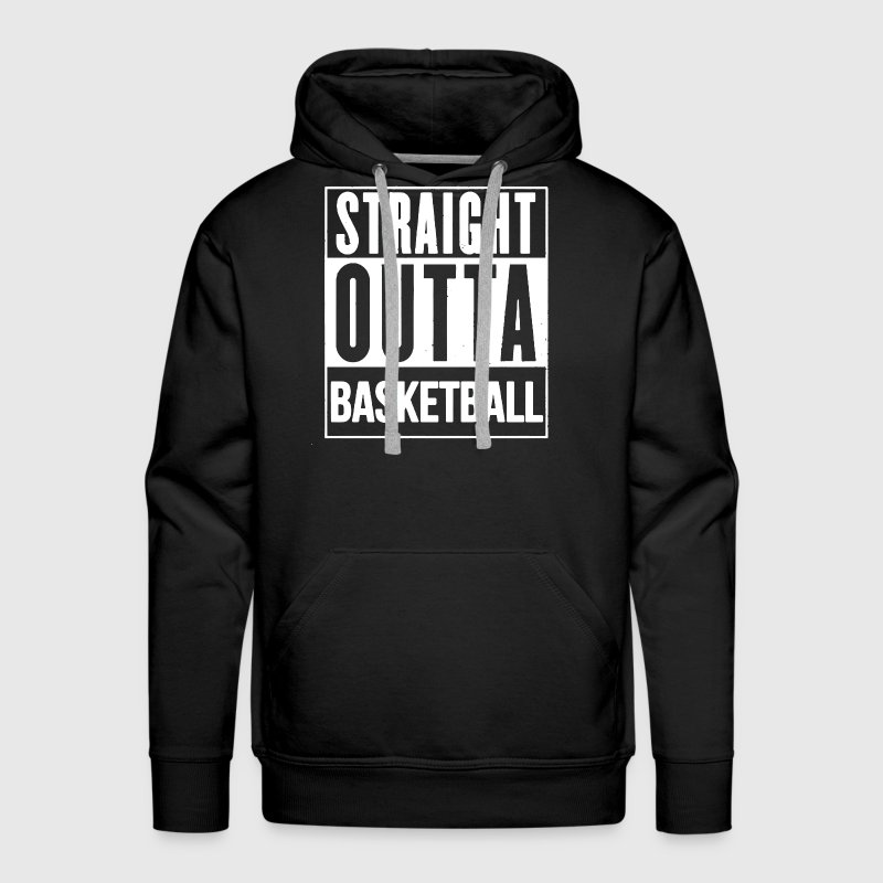 Straight Outta Basketball - Men's Premium Hoodie
