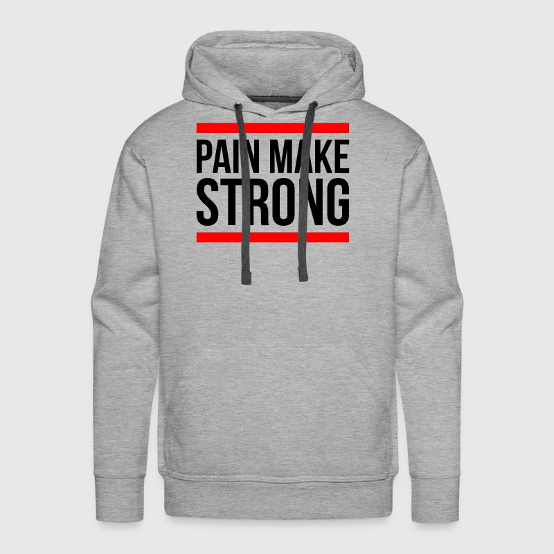 PAIN MAKE STRONG GYM WORKOUT FITNESS Hoodies - Men's Premium Hoodie