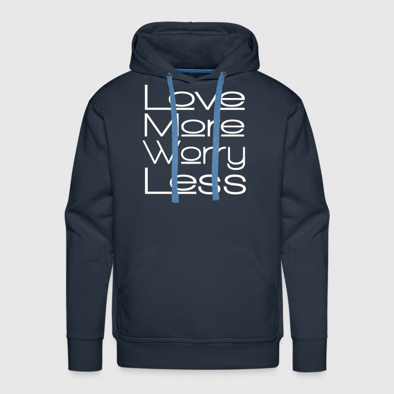 LOVE MORE WORRY LESS Hoodies - Men's Premium Hoodie
