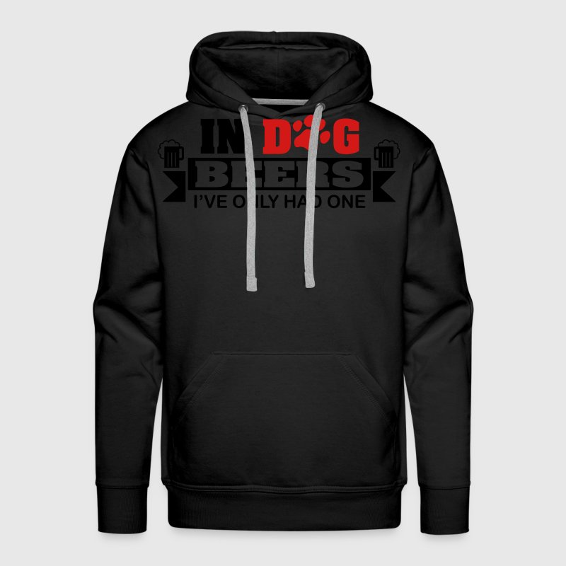 In dog beers I've only had one Hoodies - Men's Premium Hoodie