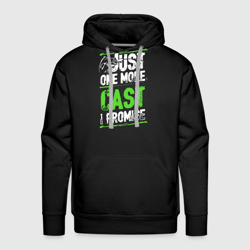 Fishing Just One More Cast I Promise - Men's Premium Hoodie