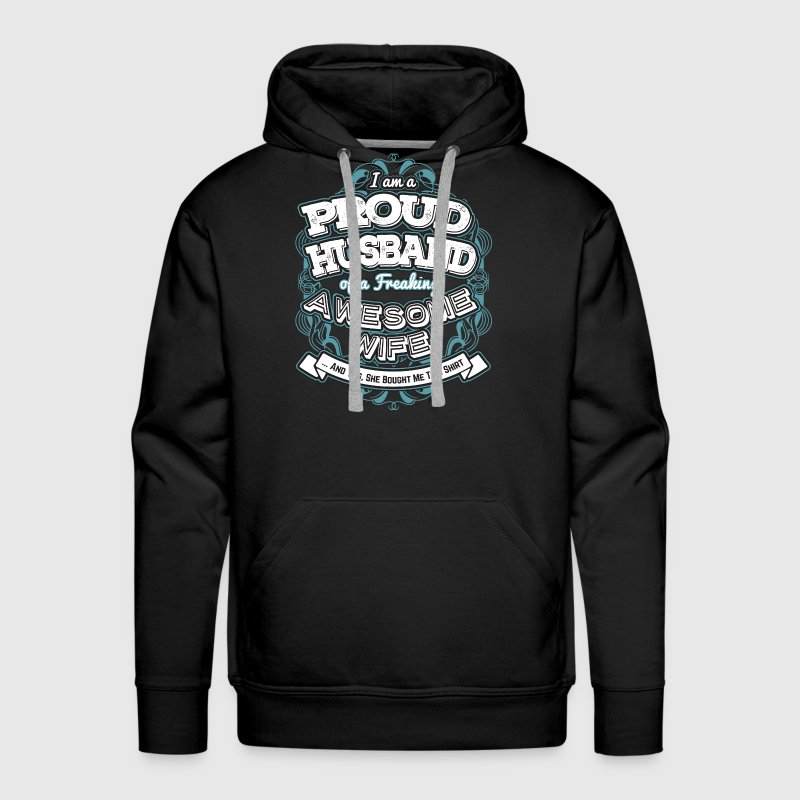I Am A Proud Husband Of A Freaking Wife - Men's Premium Hoodie