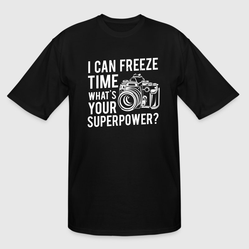 I can freeze time what's your superpower? T-Shirts - Men's Tall T-Shirt