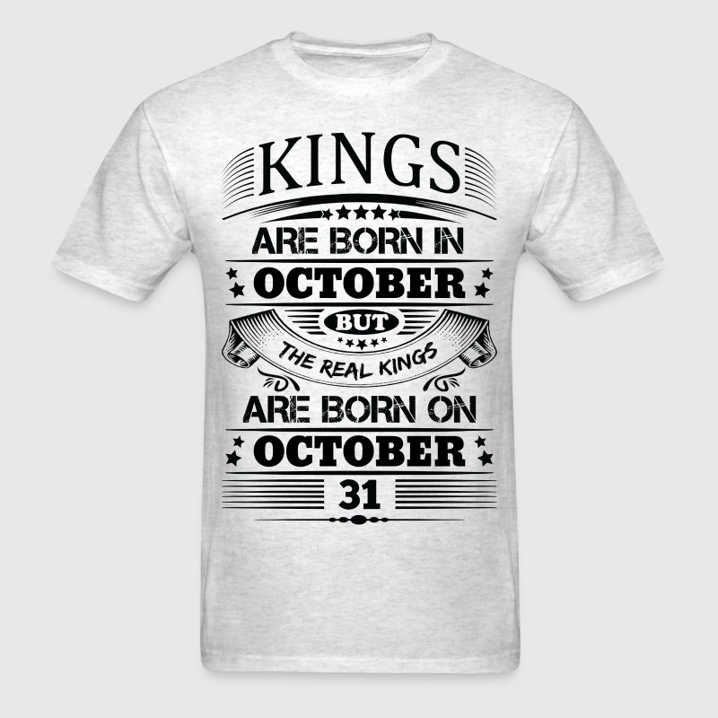 Real Kings Are Born On October 31 T-Shirts - Men's T-Shirt