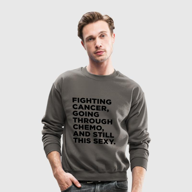Funny Cancer Chemo Quote Long Sleeve Shirts - Crewneck Sweatshirt