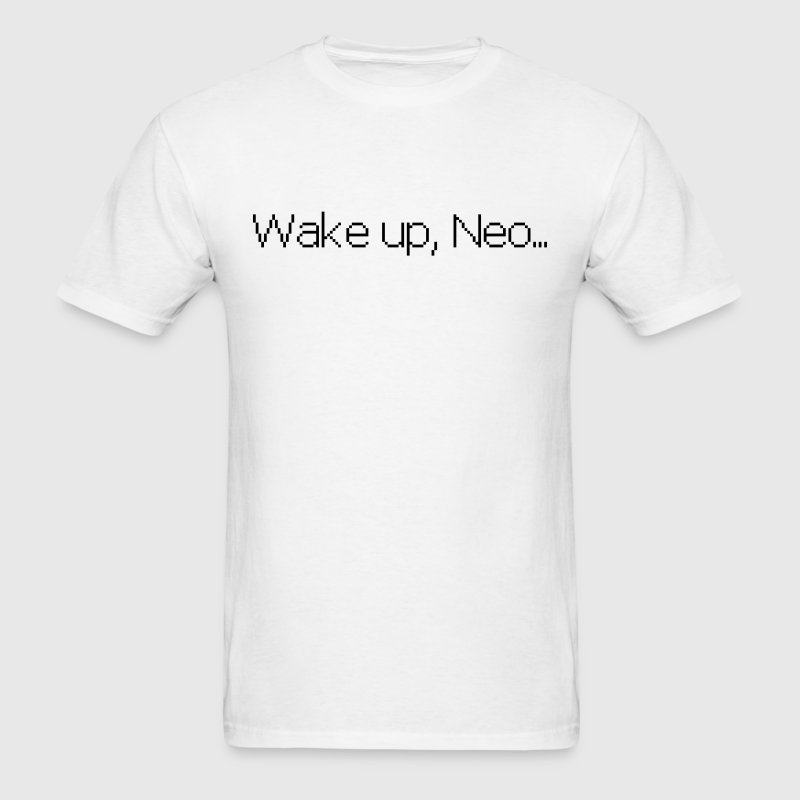 Wake up, Neo... T-Shirts - Men's T-Shirt
