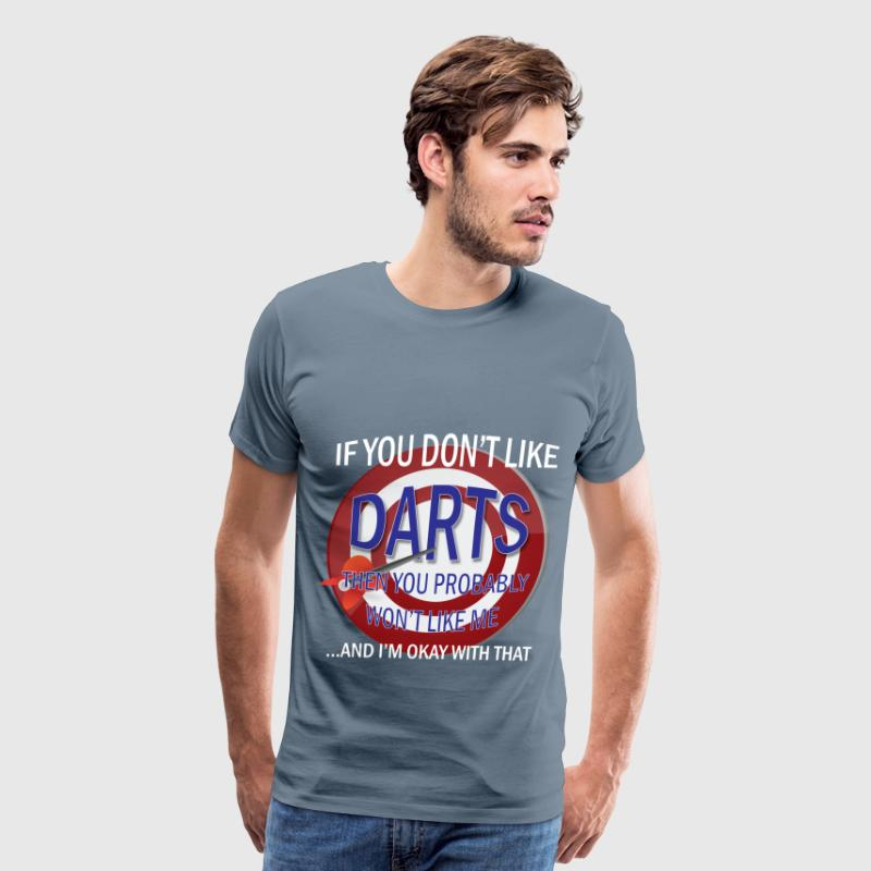 Darts - If you don't like darts then you probably  - Men's Premium T-Shirt