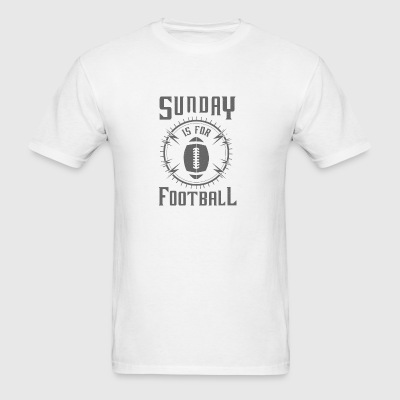 Sunday is for Football - awesome sports fandom Sportswear - Men's T-Shirt