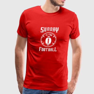 Sunday is for Football - awesome sports fandom Sportswear - Men's Premium T-Shirt