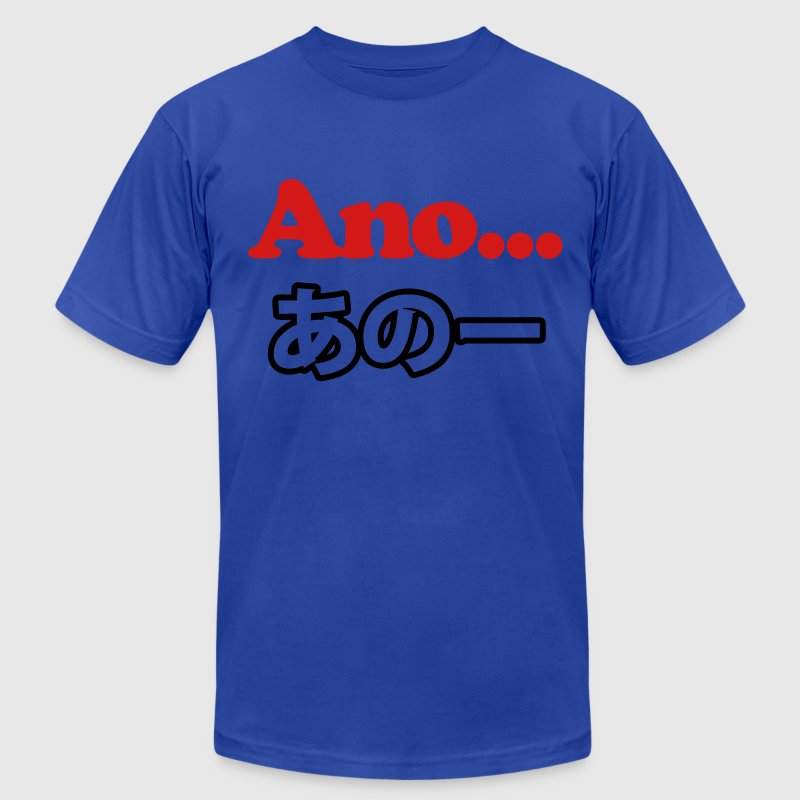 Ano... (Japanese for Umm...I Was Thinking) T-Shirt - Men's Fine Jersey T-Shirt