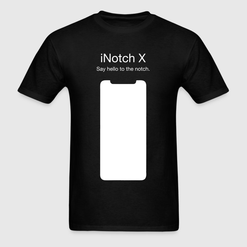 iNotch X Notch iPhoneX  T-Shirts - Men's T-Shirt