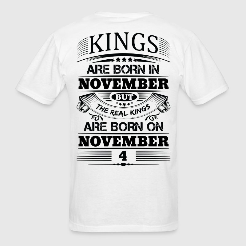 Real Kings Are Born On November 4 T-Shirts - Men's T-Shirt