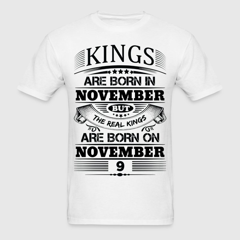 Real Kings Are Born On November 9 T-Shirts - Men's T-Shirt