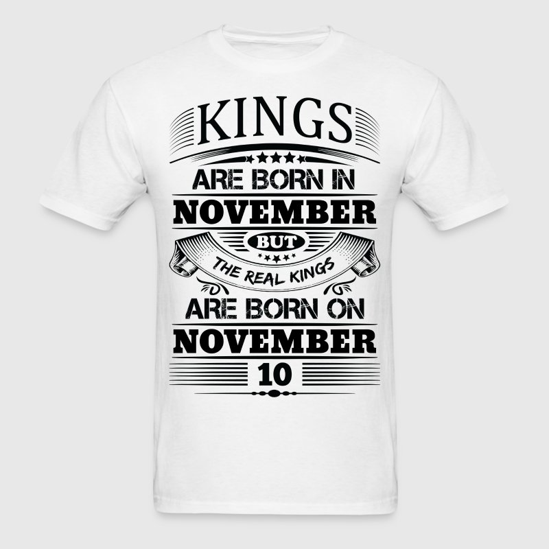 Real Kings Are Born On November 10 T-Shirts - Men's T-Shirt