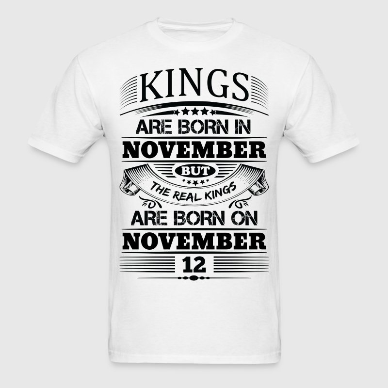 Real Kings Are Born On November 12 T-Shirts - Men's T-Shirt