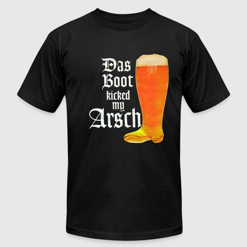 Das Boot kicked my arsch T-Shirts - Men's T-Shirt by American Apparel