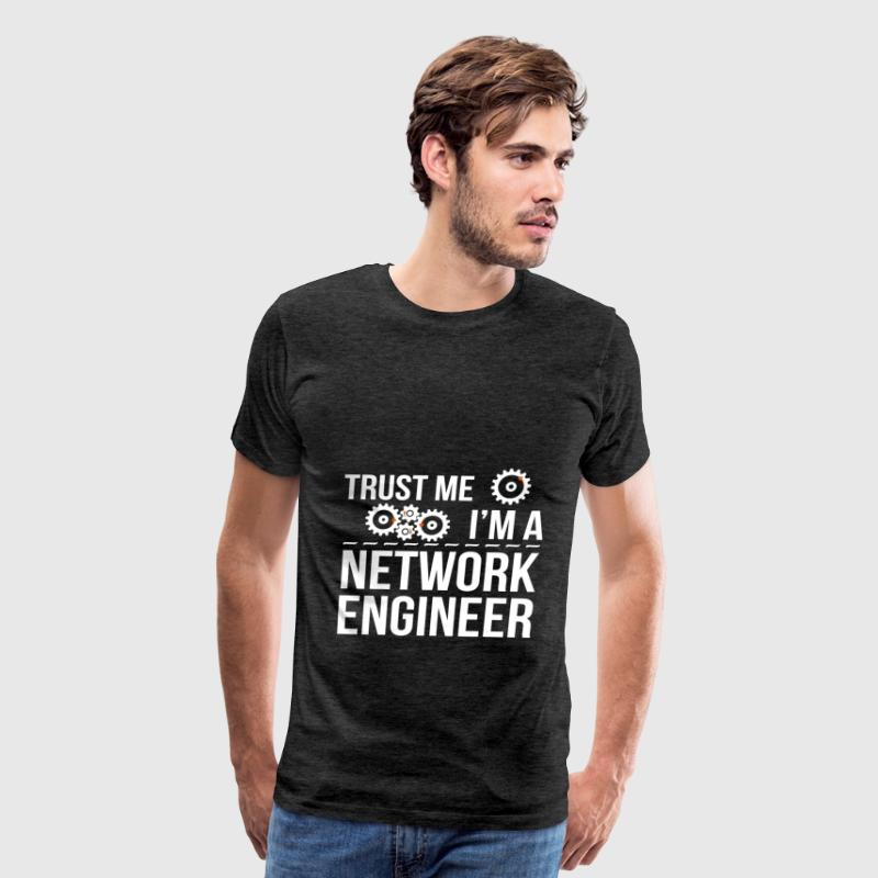 Network Engineer - Trust me I'm a network engineer - Men's Premium T-Shirt