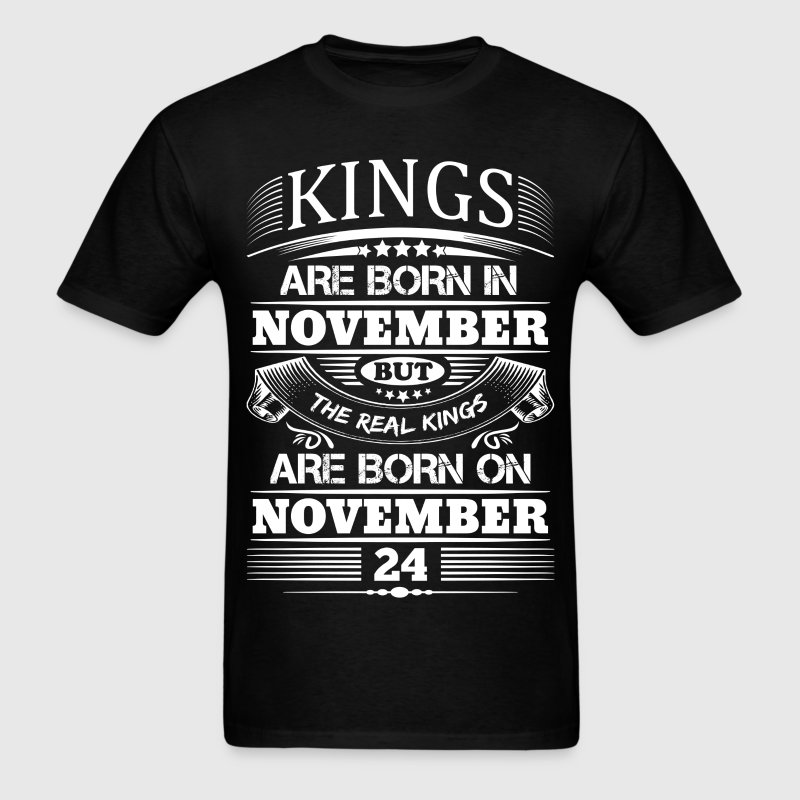 Real Kings Are Born On November 24 T-Shirts - Men's T-Shirt