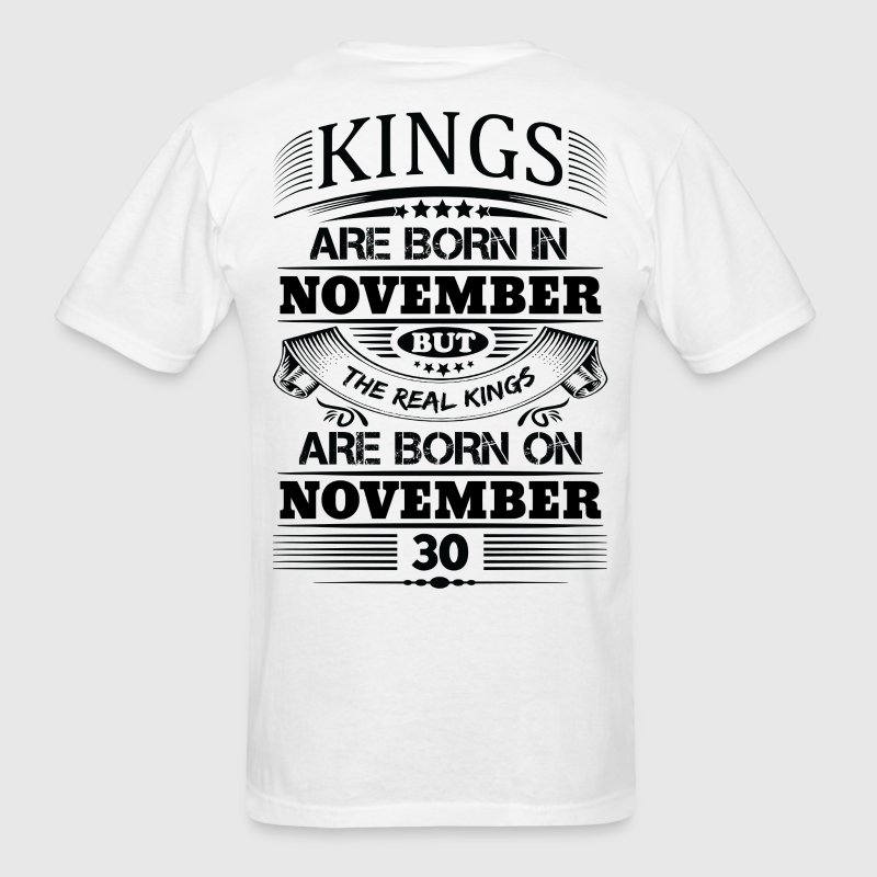 Real Kings Are Born On November 30 T-Shirts - Men's T-Shirt