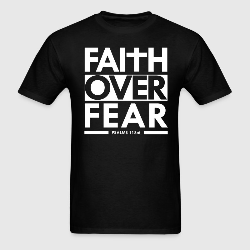Faith Over Fear Christian Bible Verse Scripture  T-Shirts - Men's T-Shirt