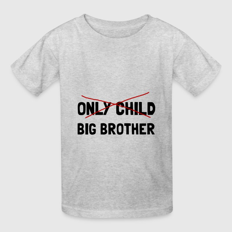 Only Child Big Brother T-Shirt | Spreadshirt