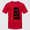 KCCO - YOVO  YOU ONLY VOTE ONCE 2 T-Shirts - Men's T-Shirt by American Apparel