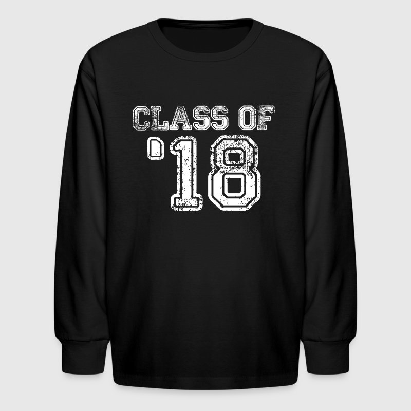 '18 -2018-Class of 2018-Student - Teacher - School Kids' Shirts - Kids' Long Sleeve T-Shirt