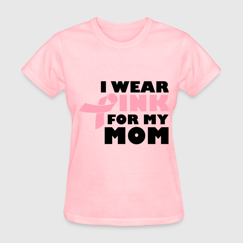 I Wear Pink For My Mom Breast Cancer T Shirt Spreadshirt