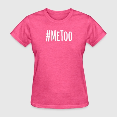 #MeToo Stop Sexual Harassment T-Shirts - Women's T-Shirt