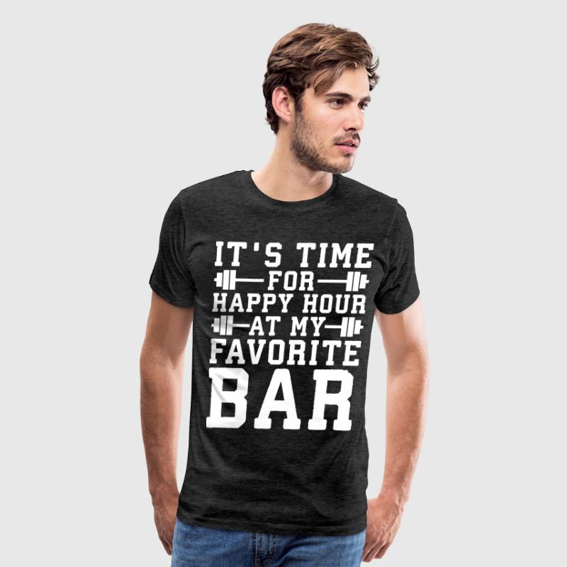 Time For Happy Hour At My Favorite Bar - Barbell T-Shirts - Men's Premium T-Shirt