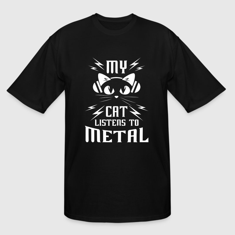 My Cat listens to Metal - cat lover gift T-Shirts - Men's Tall T-Shirt