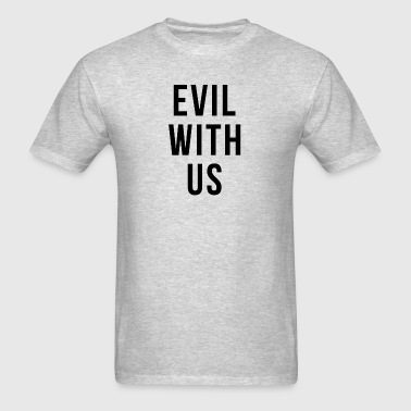 EVIL WITH US Sportswear - Men's T-Shirt