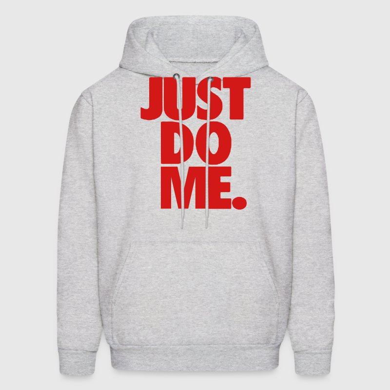 JUST DO ME. Hoodies - Men's Hoodie