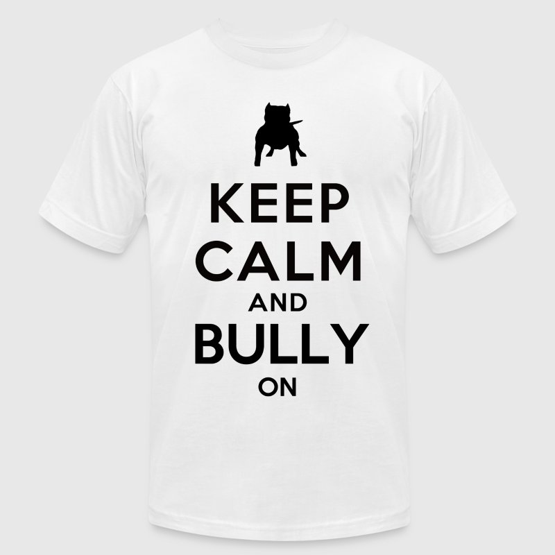 Keep Calm and Bully On T-Shirts - Men's Fine Jersey T-Shirt