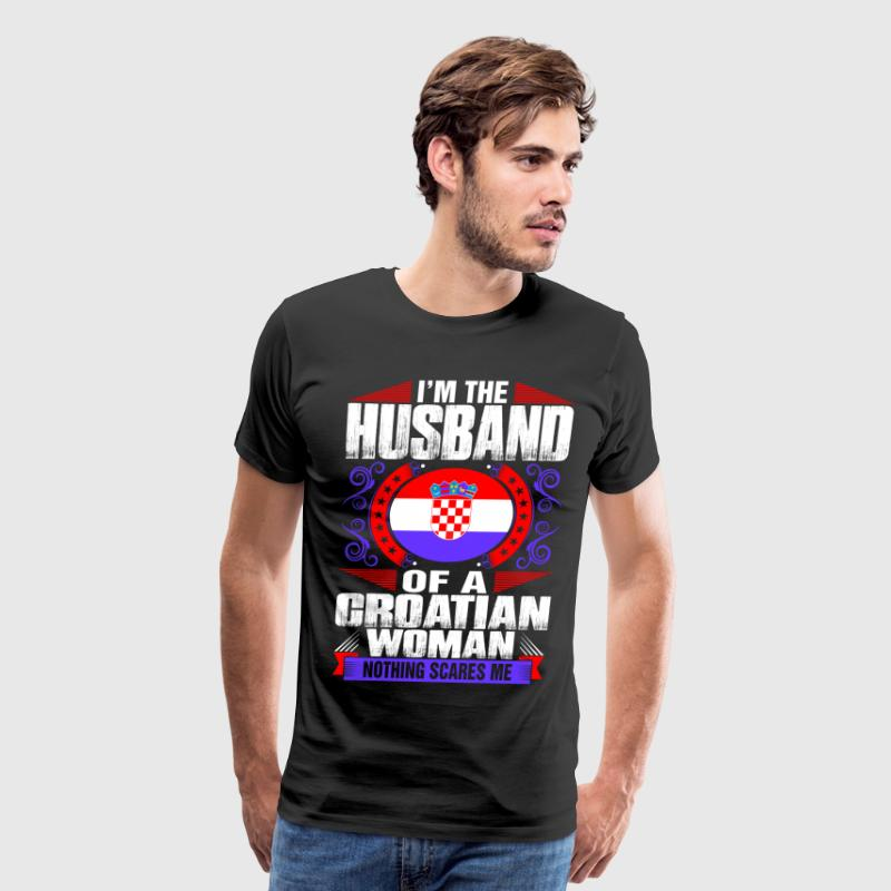 Im Croatian Woman Husband T-Shirts - Men's Premium T-Shirt