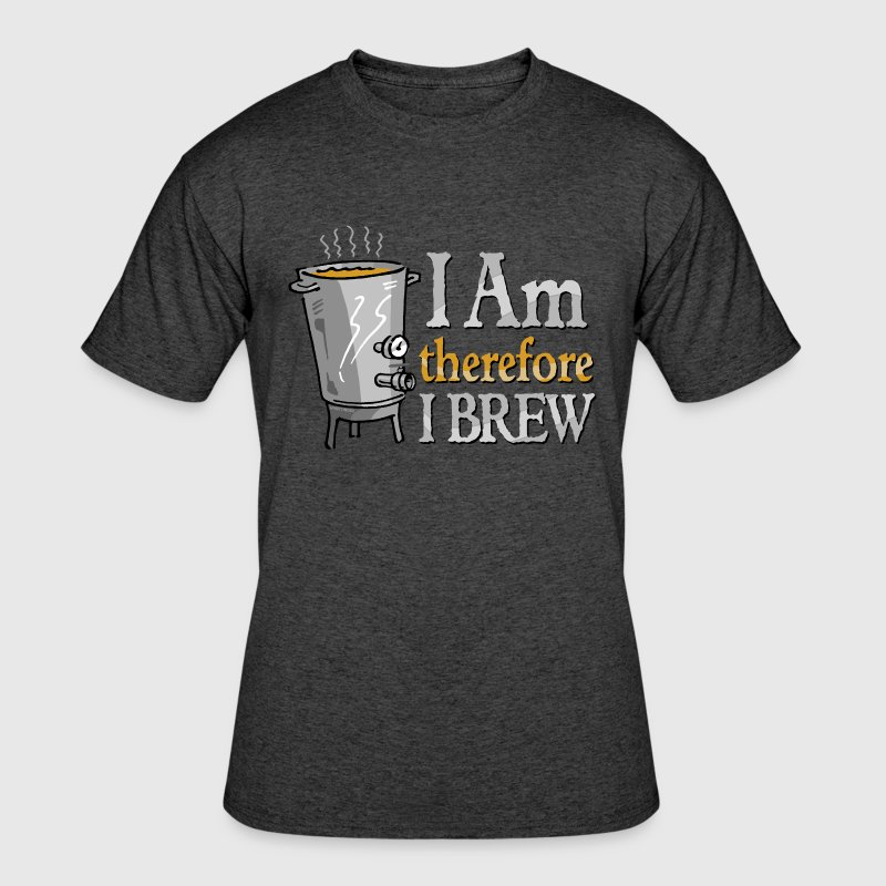 I Am Therefore I Brew T-Shirts - Men's 50/50 T-Shirt