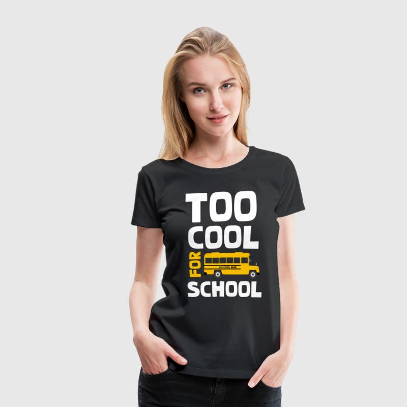 Too cool for school t shirt spreadshirt for Too cool t shirts